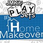 JMKit PlaySets: My Home Makeover