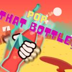 Pop That Bottle